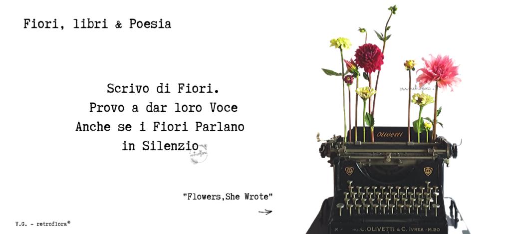 fiori e poesia, scrivere di fiori, flower blog, retroflorablog, retroflora, fiori e vintage, floral design, vintage flowers